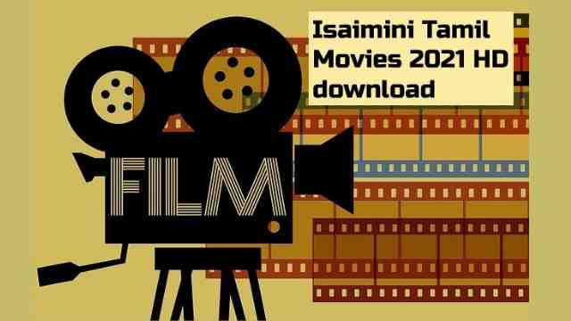 Isaimini Movies 2021: Download HD Tamil and Tamil Dubbed Movies
